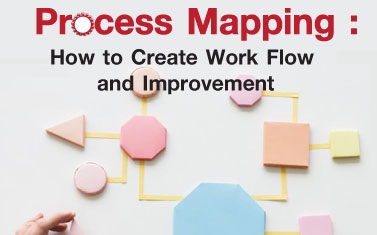 Process Mapping : How to Create Work Flow and Work Improvement