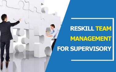 Reskill Team Management for Supervisory