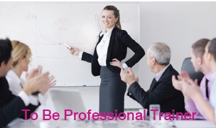 To Be Professional Trainer